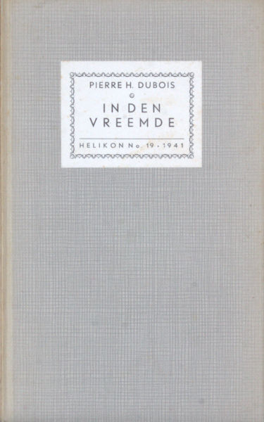 Dubois, Pierre H. In den vreemde.