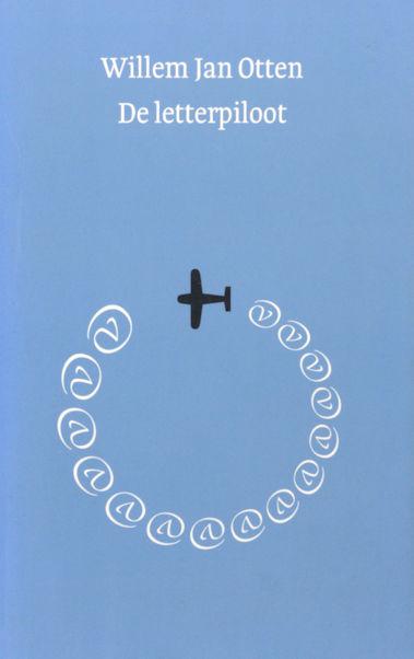 Otten, Willem Jan. De letterpiloot. Essays, verhalen, kronieken.