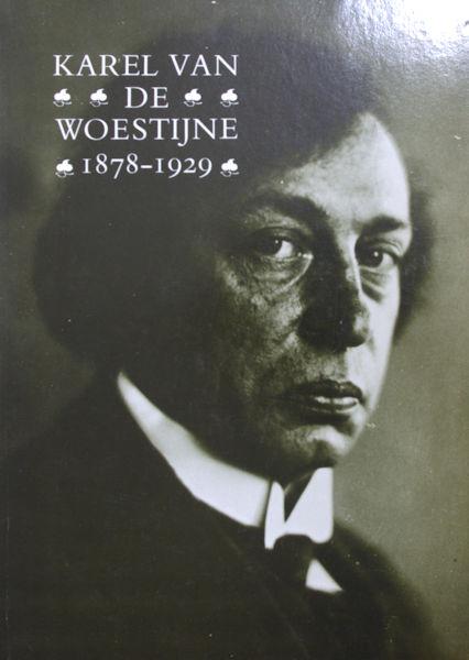 Woestijne - Somers, Marc & Albert Westerlinck. Karel van de Woestijne 1878-1929.