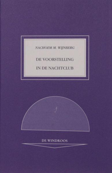 Wijnberg, Nachoem M. De voorstelling in de nachtclub.