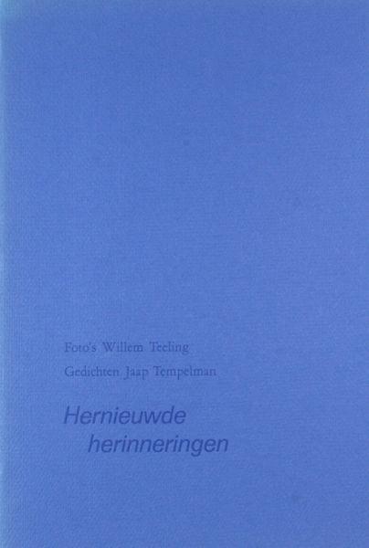 Tempelman, Jaap & Willem Teeling. Hernieuwde herinneringen.