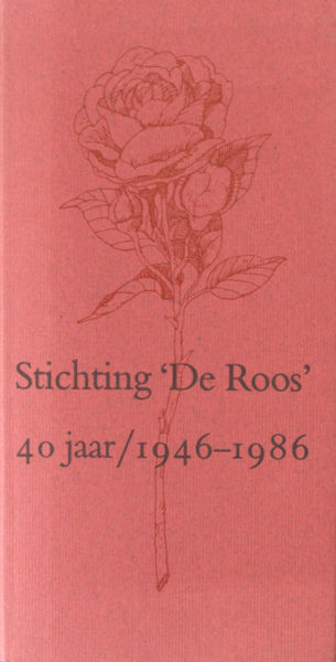 Leeflang, C. Stichting 'De Roos' 40 jaar/ 1946-1986. Catalogus bij de tentoonstelling in het Singer Museum, Laren N-H. 15 maart t/m 27 april 1986.