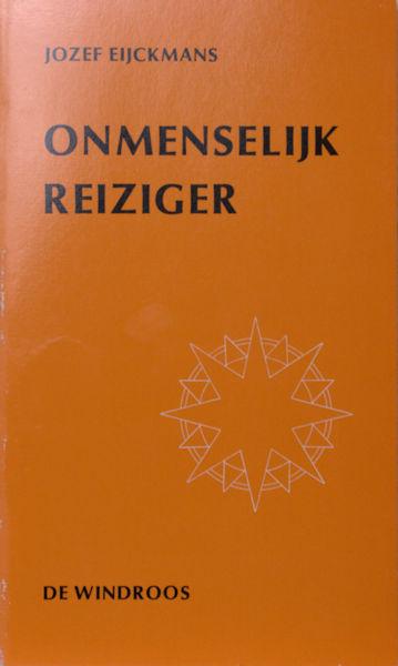 Eijckmans, Jozef. Onmenselijke reiziger.