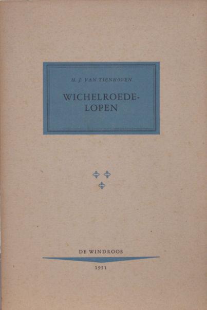 Tienhoven, H.J. van. Wichelroedelopen.