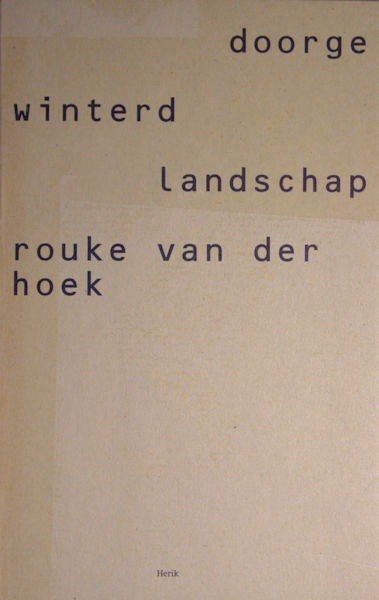 Hoek, Rouke van der. Doorgewinterd landschap.