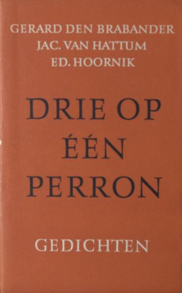 Brabander, Gerard den, Jac. van Hattum & Ed. Hoornik. Drie op één perron.