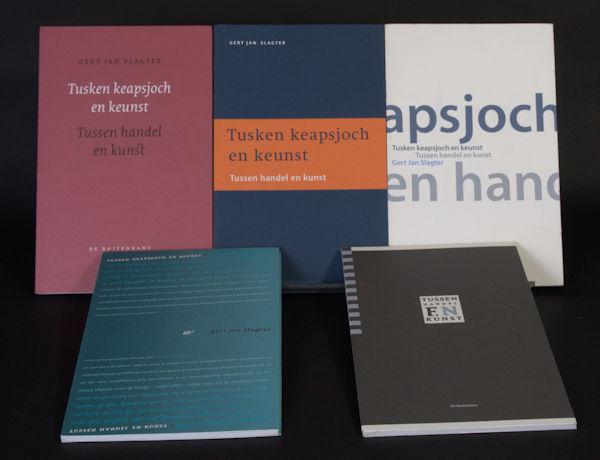 Slagter, Gert Jan. Tusken keapsjoch en keunst. Tussen handel en kunst.