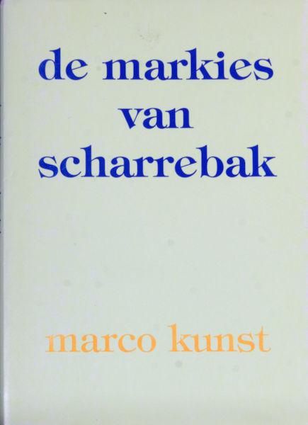 Kunst, Marco. De Markies van Scharrebak.