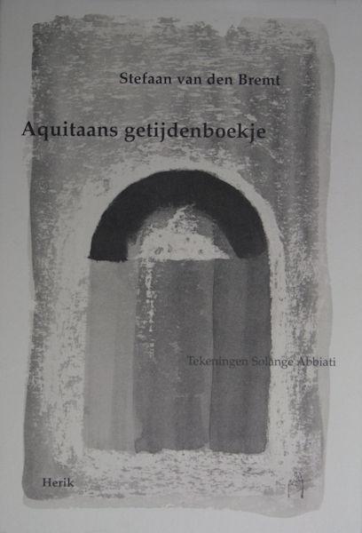 Bremt, Stefaan van den. Aquitaans getijdenboekje.