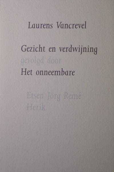 Vancrevel, Laurens. Gezicht en verdwijning gevolgd door Het onneembare.