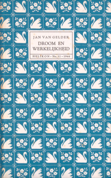 Gelder, Jan van. Droom en werkelijkheid.
