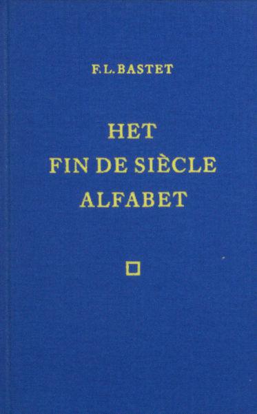 Bastet, F.L. Het fin de siecle alfabet uit de nalatenschap van Vincent Vere.