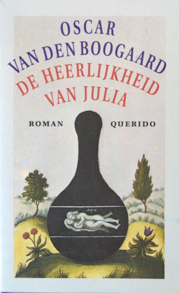 Boogaard, Oscar van den. De heerlijkheid van Julia.