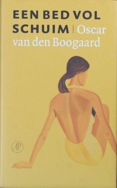 Boogaard, Oscar van den. Een bed vol schuim.