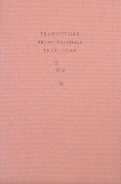 Weinhals, Bruno. Traduttore / Traditore.