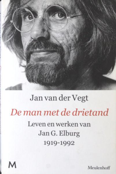 Elburg - Vegt, Jan van der. De man met de drietand. Leven en werken van Jan G. Elburg 1919-1992.