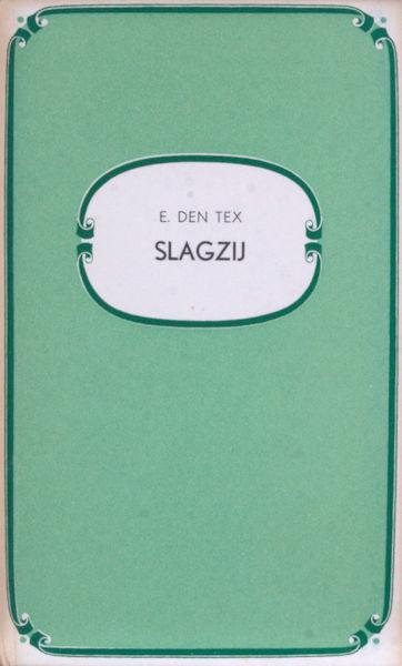 Tex, E. den. Slagzij.