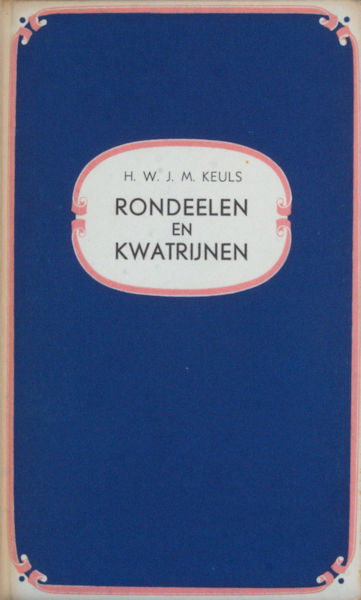 Keuls, H.W.J.M. Rondeelen en kwatrijnen.