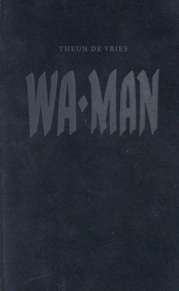 Vries, Theun de. WA-man.