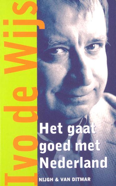 Wijs, Ivo de. Het gaat goed met Nederland.