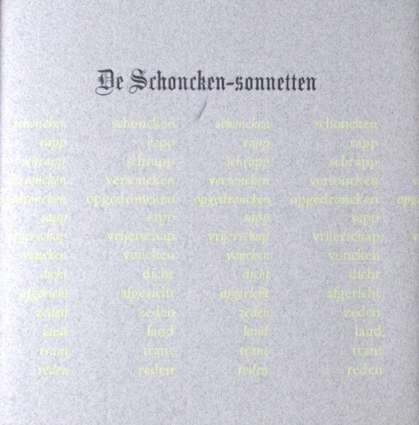 Hooft, Pieter Cornelisz, Constantijn Huygens e.a. De Schoncken-Sonnetten.