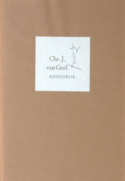 Geel, Chr. J. van. Roofdruk.