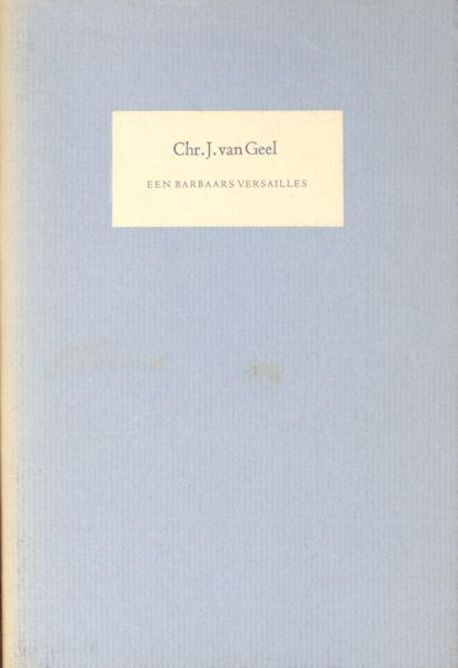 Geel, Chr. J. van. Een barbaars Versaille.