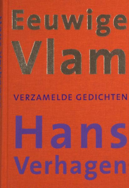 Verhagen, Hans. Eeuwige Vlam. Verzamelde Gedichten 1958-2003.