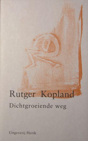 Kopland, Rutger. Dichtgroeiend weg.