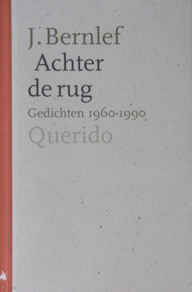 Bernlef, J. Achter de rug. Gedichten 1960 - 1990.