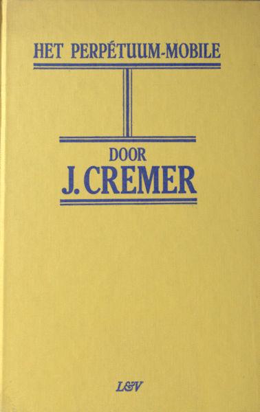 Cremer, J. Het perpétuum-mobile.