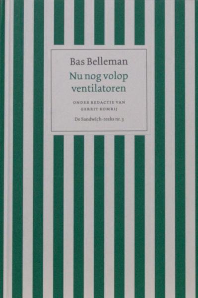 Belleman, Bas. Nu nog volop ventilatoren.