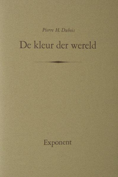 Dubois, Pierre H. De kleur der wereld.