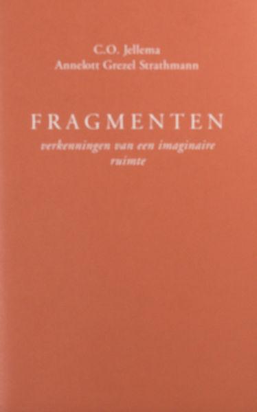 Jellema, C.O. / Annelott Grezel Strathmann (Vertaling + prenten). Fragmenten / Fragmente. Verkenning van een imaginaire ruimte / Untersuchung eines imaginären Raumes.