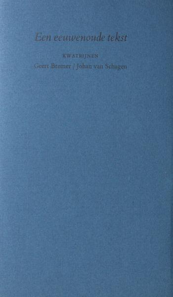 Bremer, Geert / Johan van Schagen. Een eeuwenoude tekst.