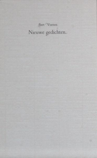 Voeten, Bert. Nieuwe gedichten.