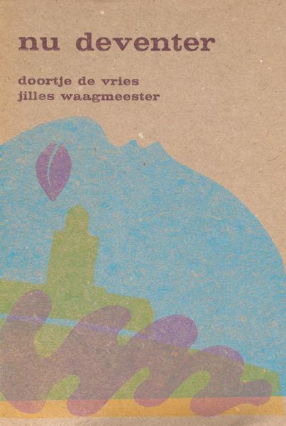 Waagmeester, Jilles & Doortje de Vries (druksels). Nu Deventer.