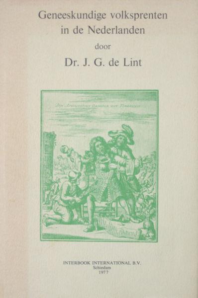 Lint, J.G. de. Geneeskundige volksprenten in de Nederlanden.