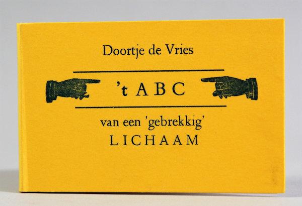 Vries, Doortje. 't ABC van een 'gebrekkig' lichaam.