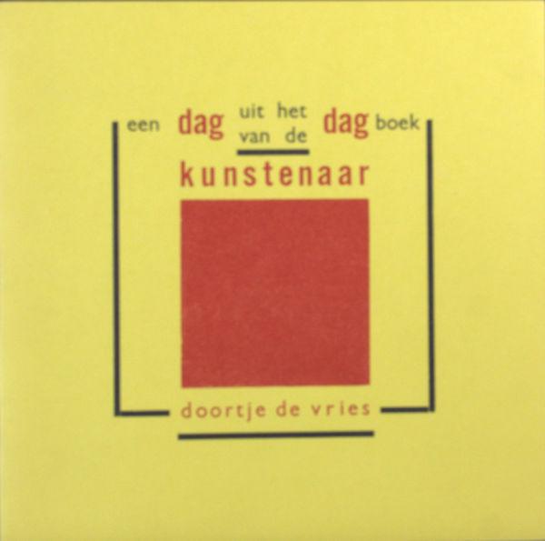 Vries, Doortje de. Een dag uit het dagboek van een kunstenaar.