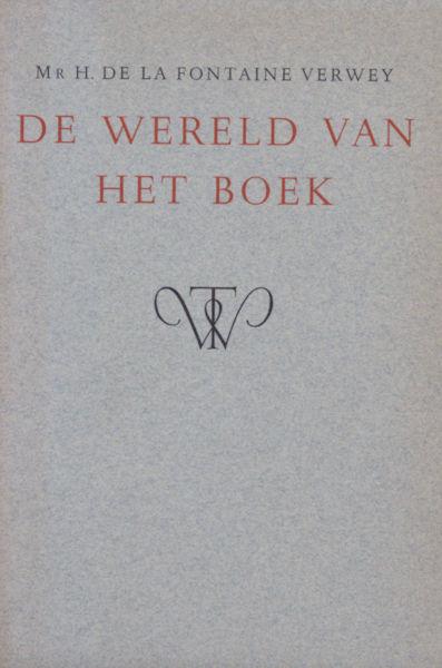 Fontaine Verwey, D. de la. De wereld van het boek. Rede ...