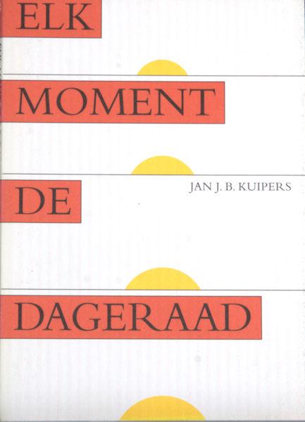 Kuipers, Jan J.B. Elk moment de dageraad.