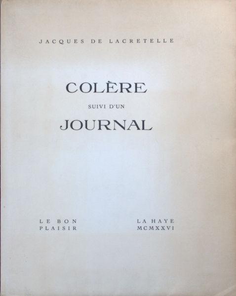 Lacretelle, Jacques de. Colère suivi d'un Journal.