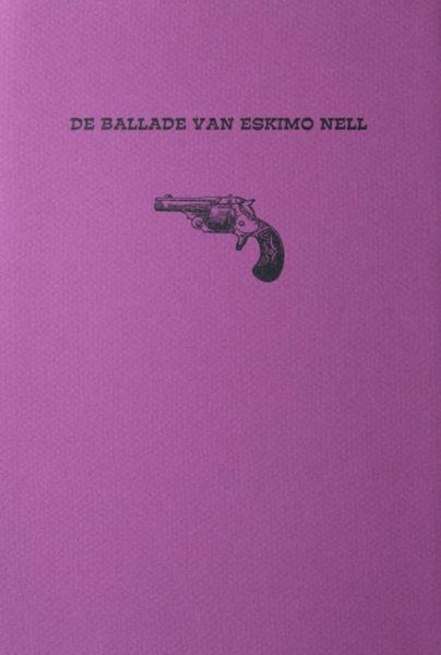 Heesen, Hans en Ed Schilders. De ballade van Eskimo Nell. Een sterk verhaal uit het Wilde Westen.