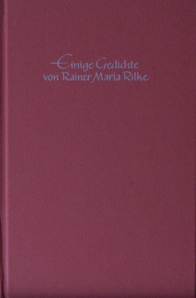 Rilke, Rainer Maria. Einige gedichte.