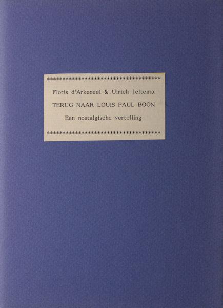 Arkeneel, Floris d'& Ulrich Jeltema. Terug naar Louis Paul Boon. Een nostalgische vertelling.