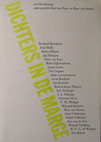 Praas, Jan & Hans van Straten (samenstelling). Dichters in de marge. Een bloemlezing.