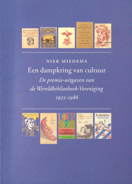 Miedema, Niek. Een dampkring van cultuur. De premie-uitgaven van de Wereldbibliotheek-Vereniging 1925-1986.