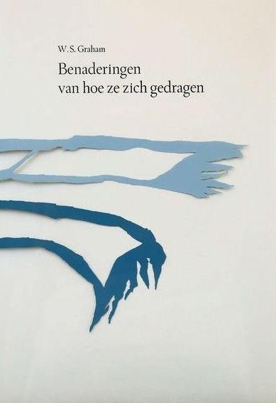 Graham, W.S. / Willem van Toorn (vertaling). Benaderingen van hoe zij zich gedragen.