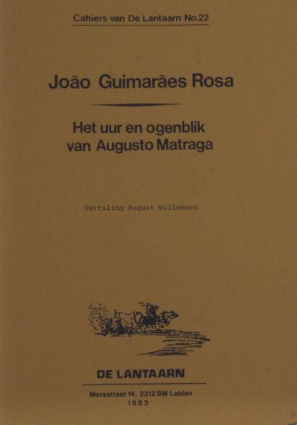 Rosa, João Guimarães. Het uur en ogenblik van Augusto Matraga.